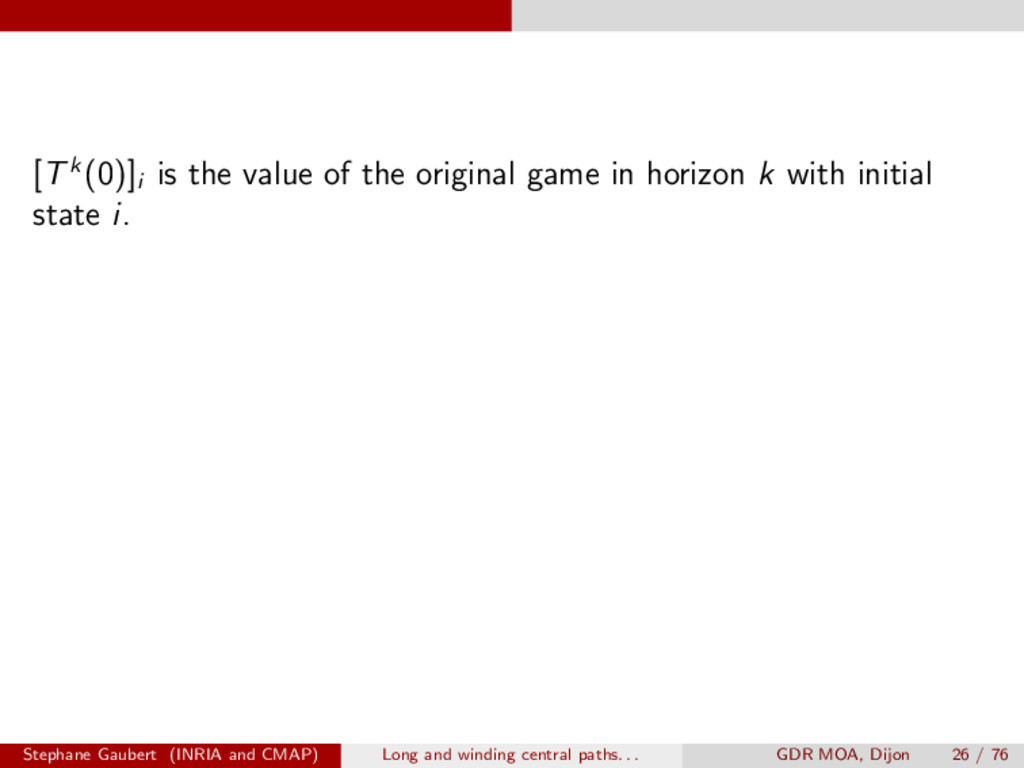 [Tk(0)]i is the value of the original game in h...