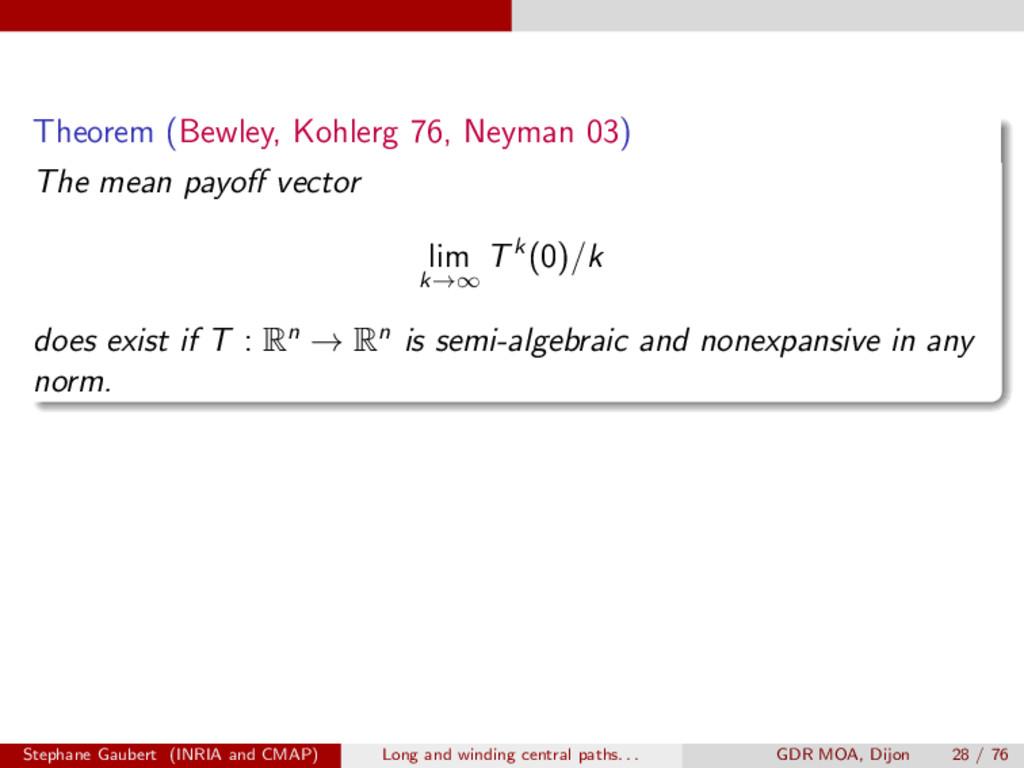 Theorem (Bewley, Kohlerg 76, Neyman 03) The mea...