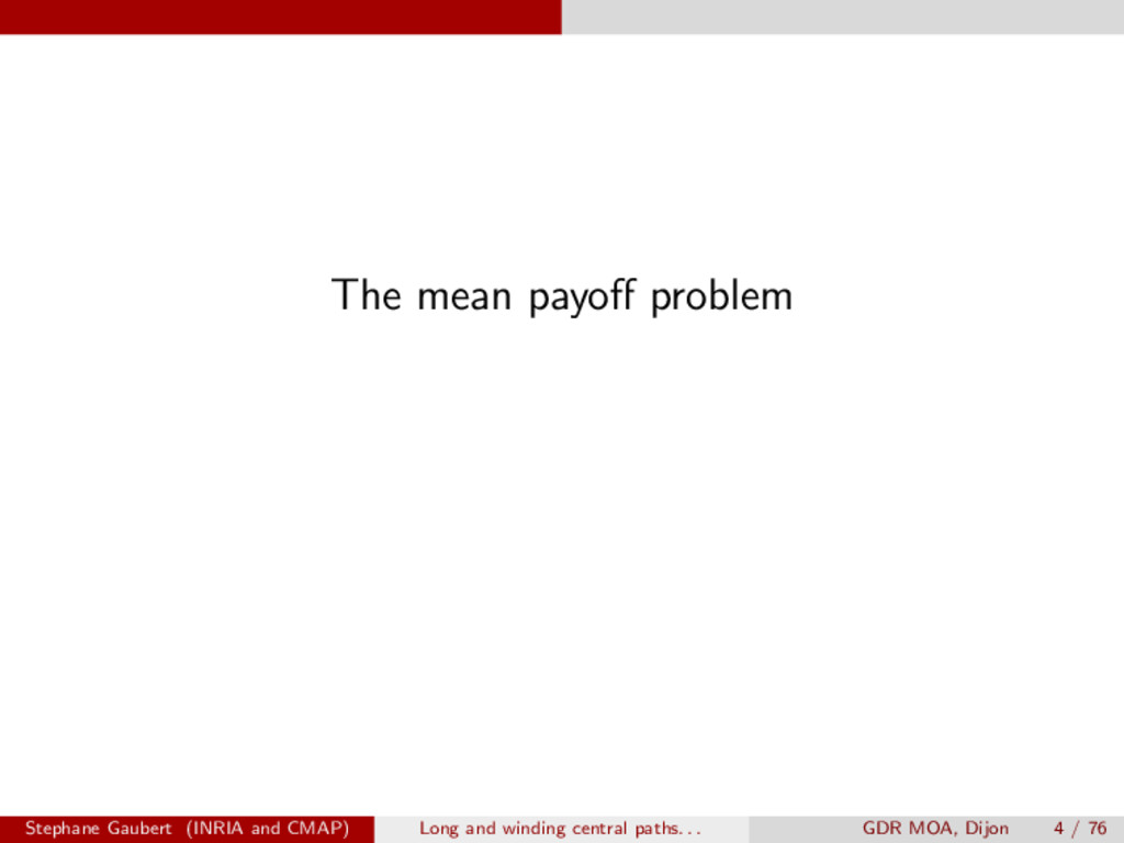 The mean payo↵ problem Stephane Gaubert (INRIA ...