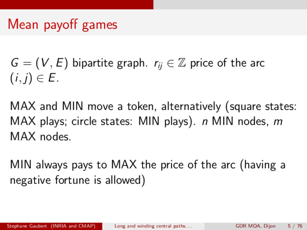 Mean payo↵ games G = (V , E) bipartite graph. r...