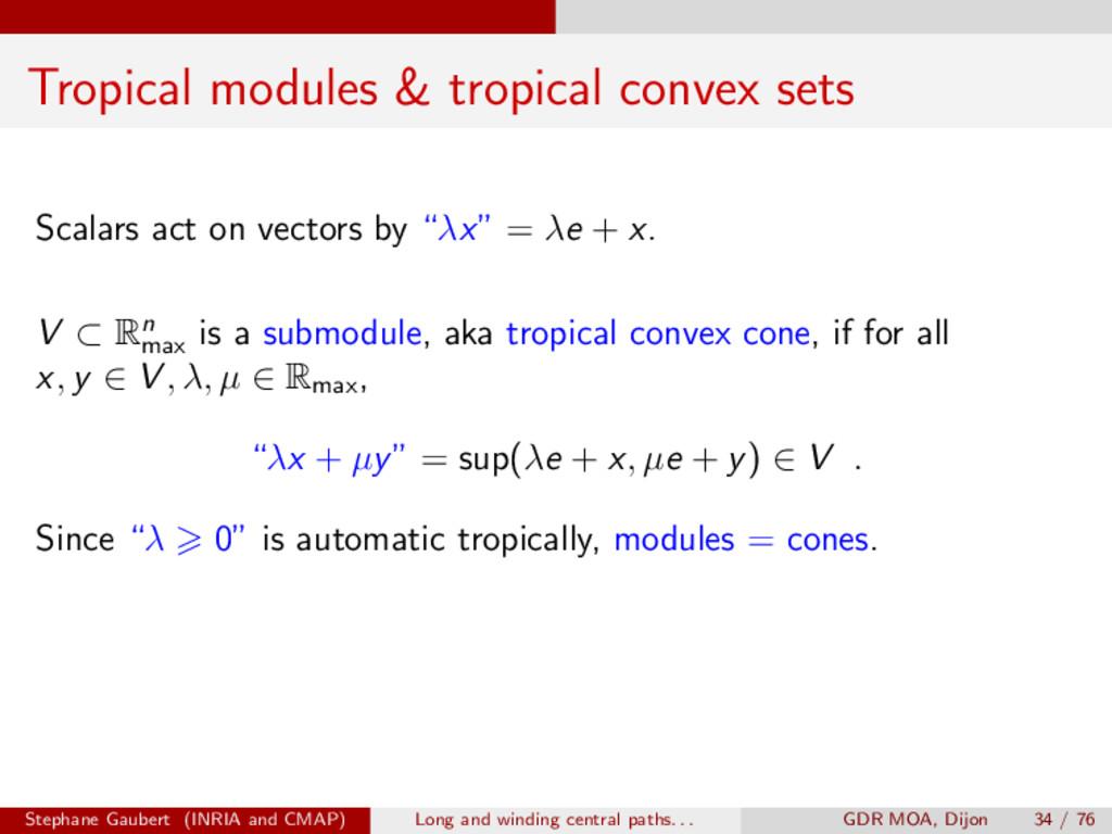 Tropical modules & tropical convex sets Scalars...