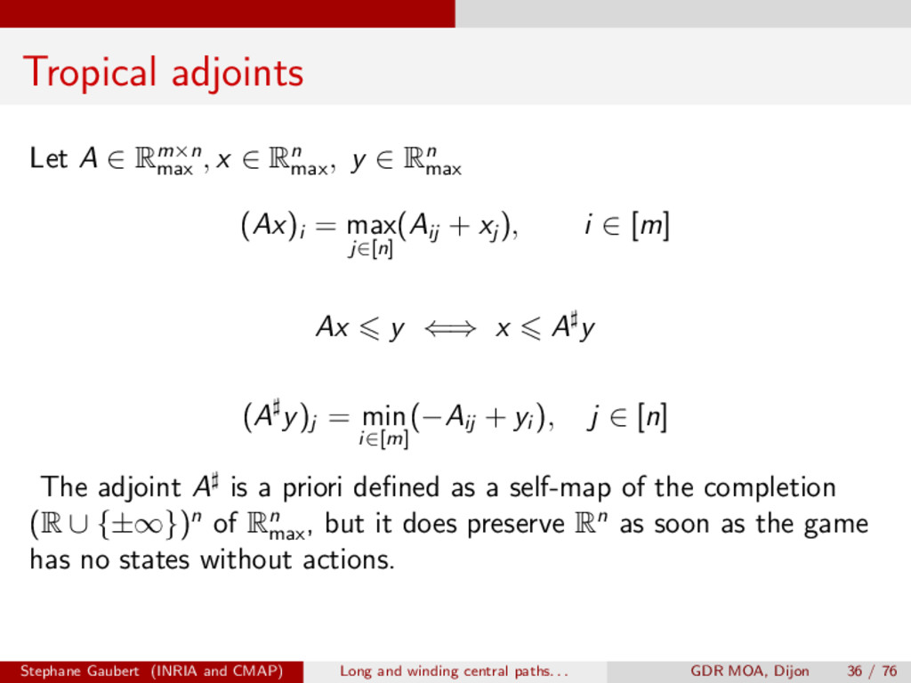 Tropical adjoints Let A 2 Rm⇥n max , x 2 Rn max...