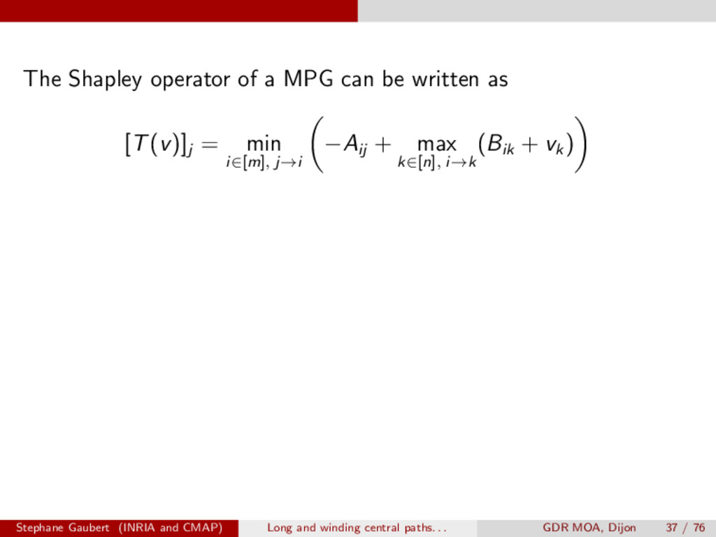 The Shapley operator of a MPG can be written as...