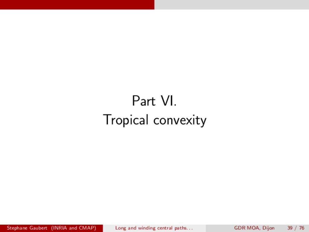 Part VI. Tropical convexity Stephane Gaubert (I...