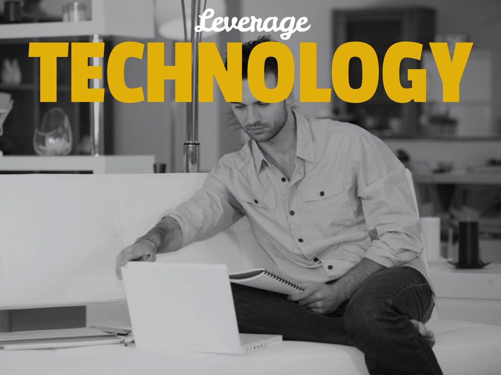 TECHNOLOGY Leverage
