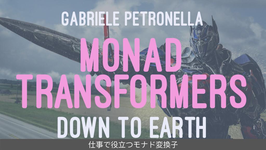 GABRIELE PETRONELLA MONAD TRANSFORMERS DOWN TO ...