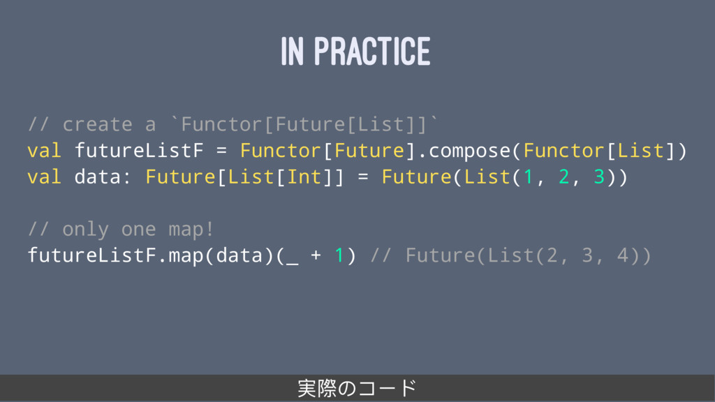 IN PRACTICE // create a `Functor[Future[List]]`...