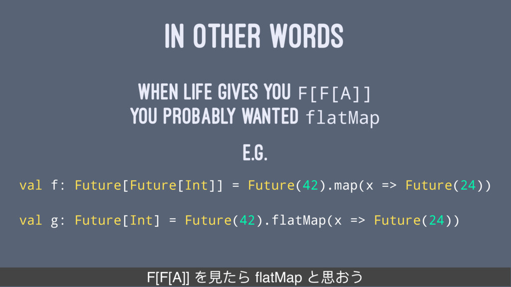 IN OTHER WORDS when life gives you F[F[A]] you ...