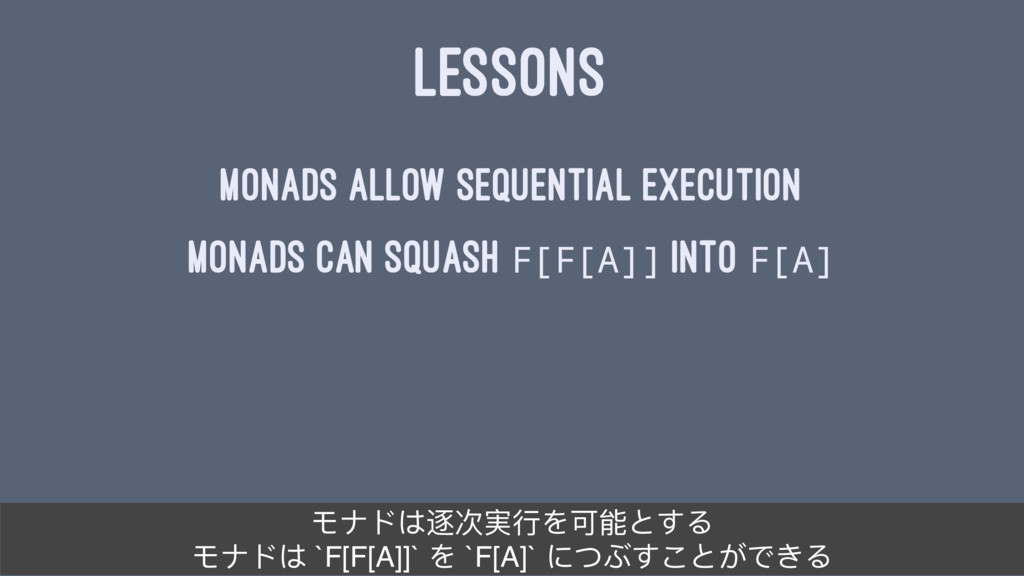 LESSONS monads allow sequential execution monad...