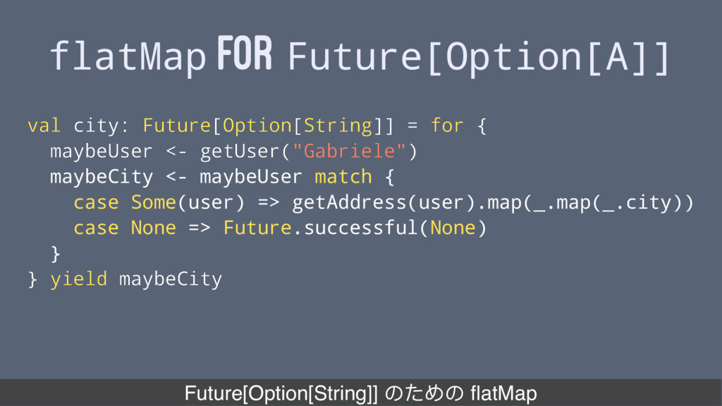 flatMap FOR Future[Option[A]] val city: Future[...