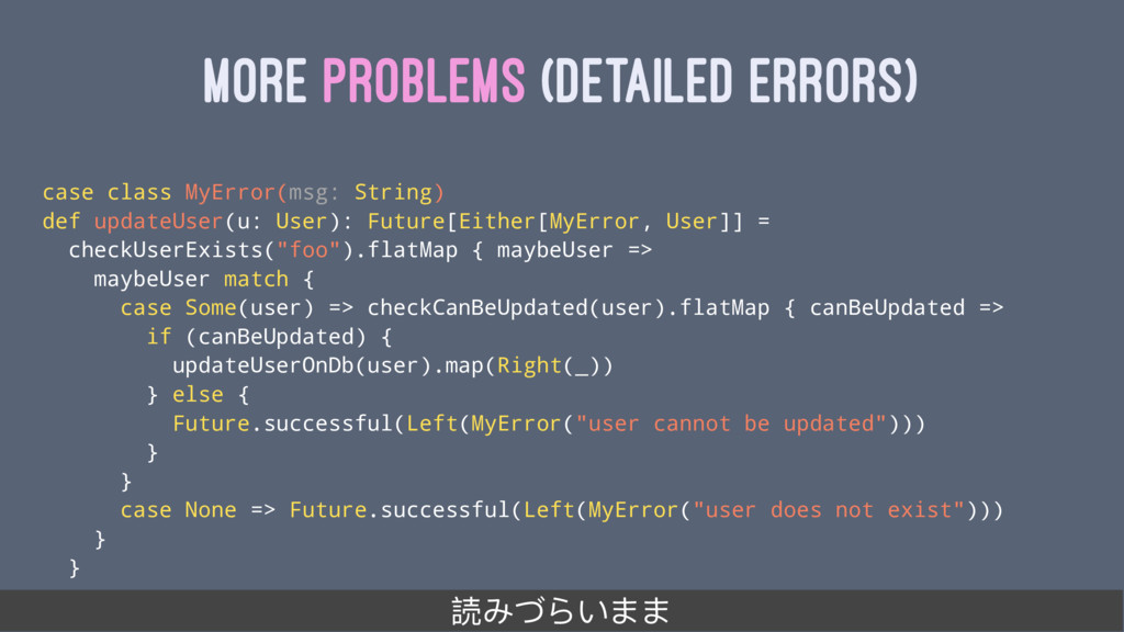 MORE PROBLEMS (DETAILED ERRORS) case class MyEr...