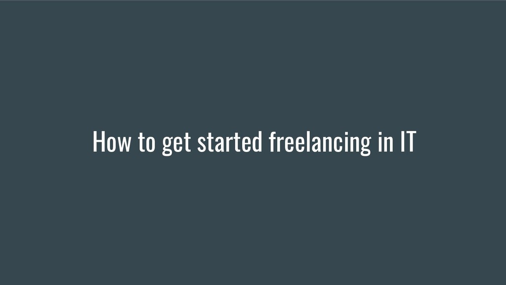 How to get started freelancing in IT