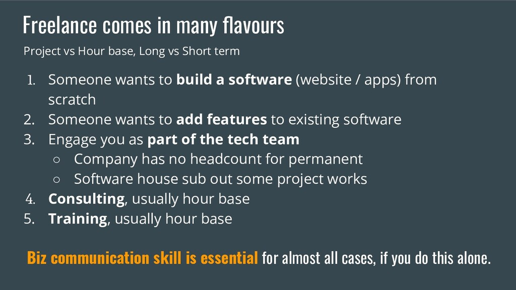 Freelance comes in many flavours 1. Someone want...
