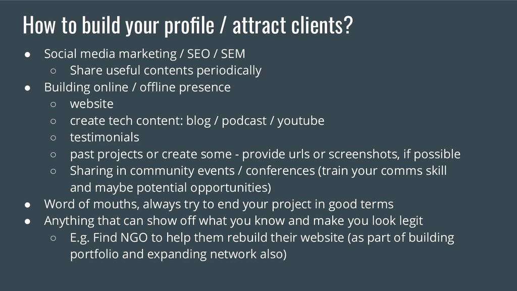 How to build your profile / attract clients? ● S...