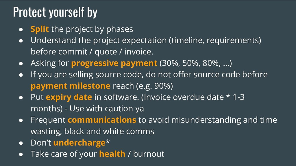 Protect yourself by ● Split the project by phas...