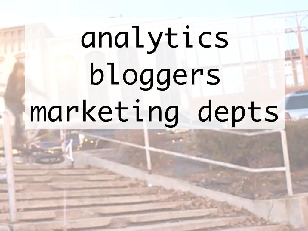 analytics bloggers marketing depts