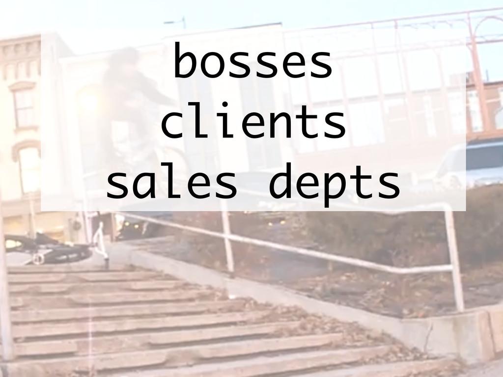 bosses clients sales depts