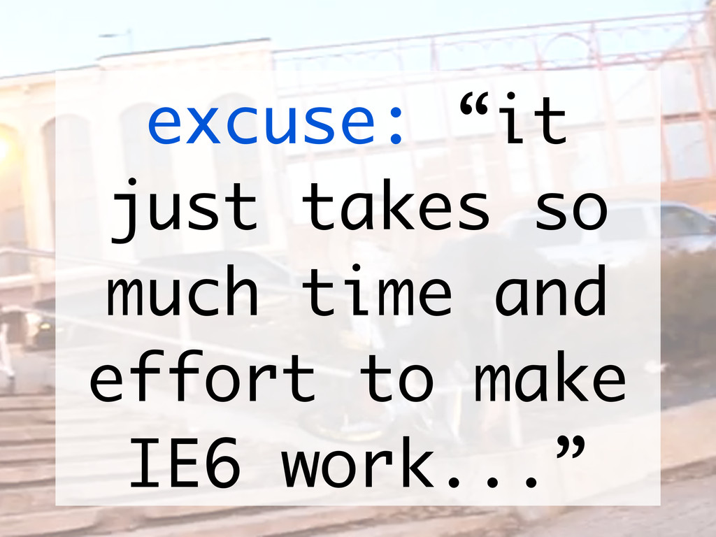 """excuse: """"it just takes so much time and effort ..."""