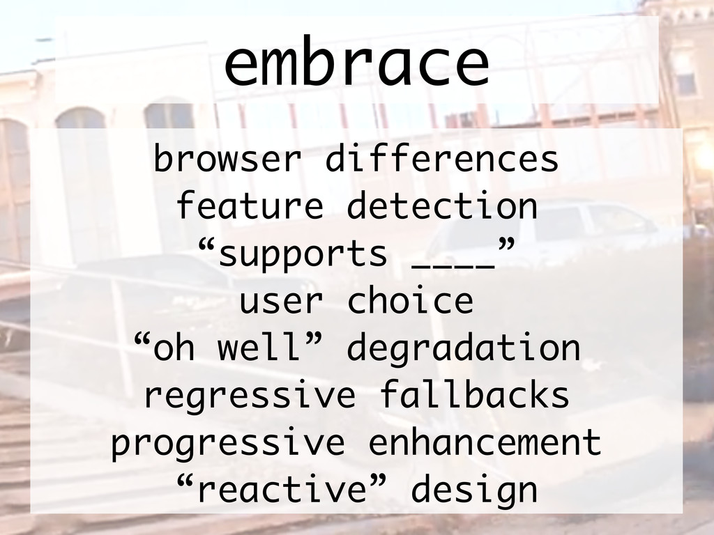 """embrace browser differences feature detection """"..."""