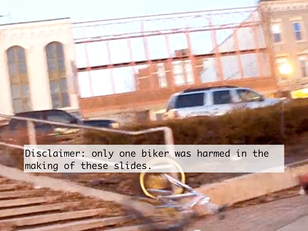 Disclaimer: only one biker was harmed in the ma...