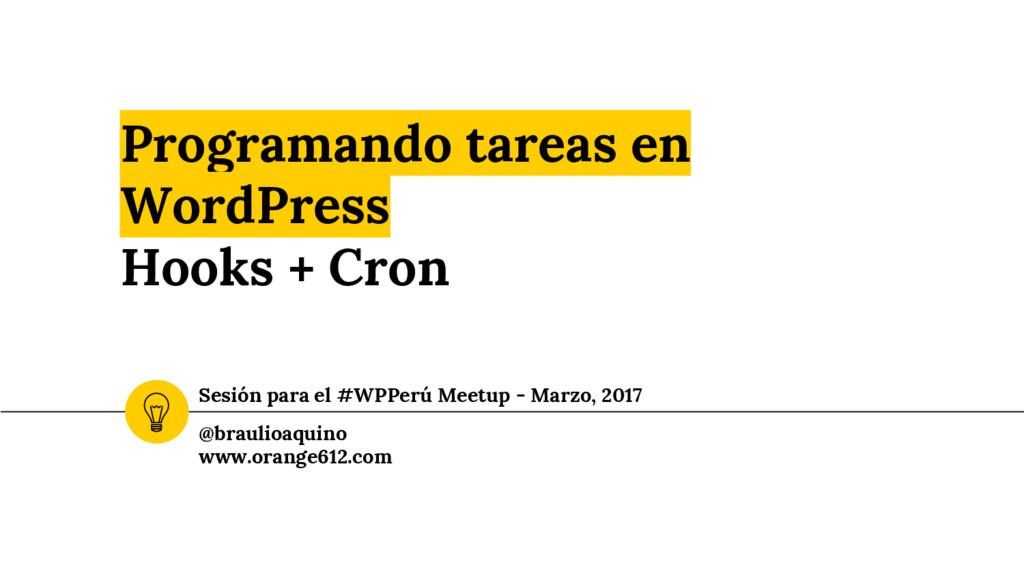 Programando tareas en WordPress Hooks + Cron Se...