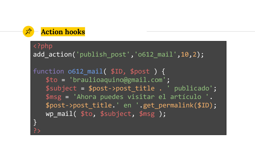 Action hooks <?php add_action('publish_post','o...