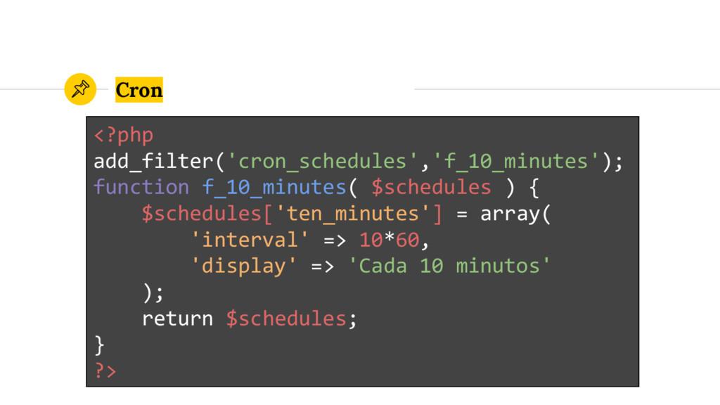 Cron <?php add_filter('cron_schedules','f_10_mi...