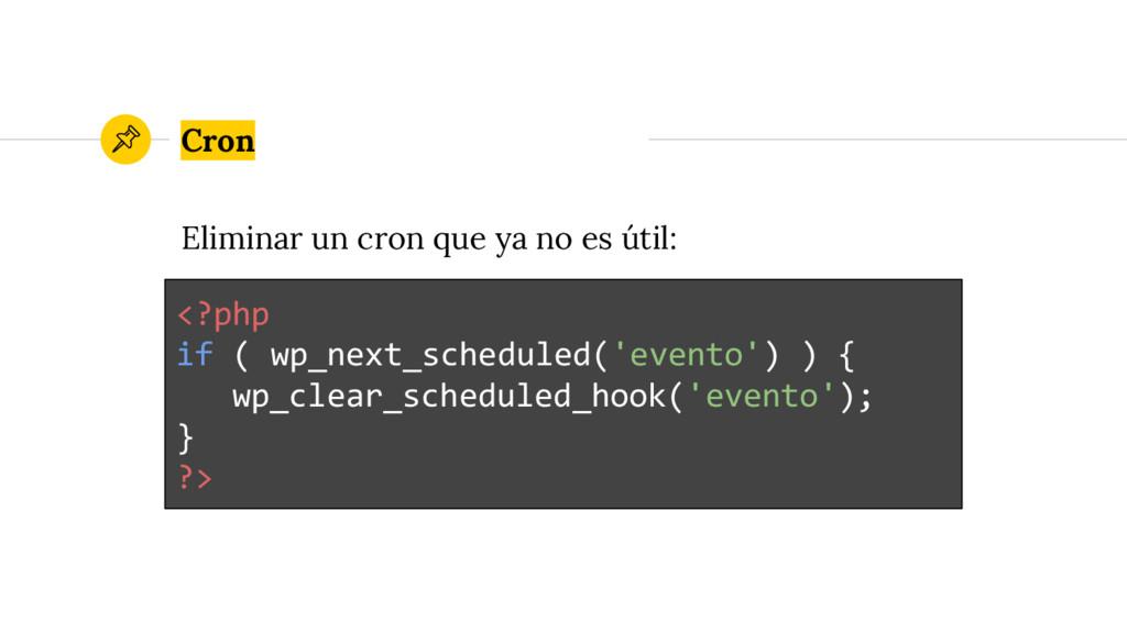 Eliminar un cron que ya no es útil: Cron <?php ...