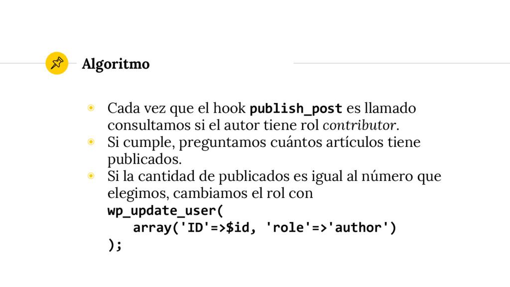 ◉ Cada vez que el hook publish_post es llamado ...