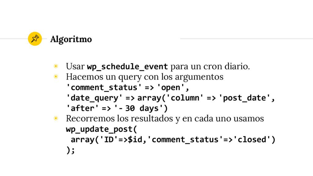 ◉ Usar wp_schedule_event para un cron diario. ◉...
