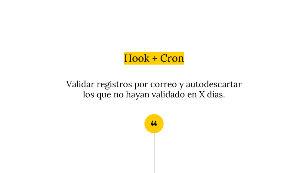 """"""" Hook + Cron Validar registros por correo y au..."""