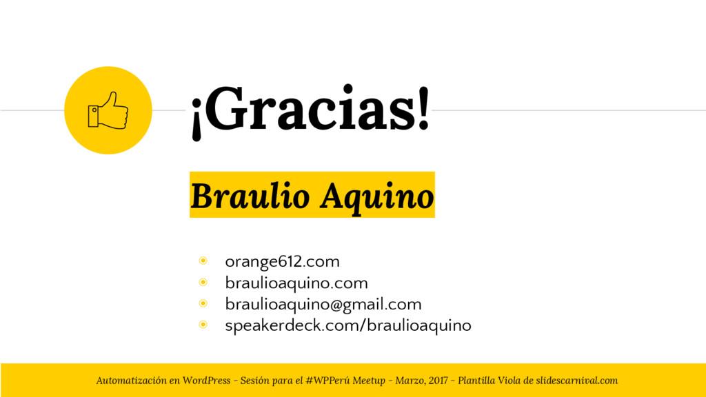 Braulio Aquino ◉ orange612.com ◉ braulioaquino....