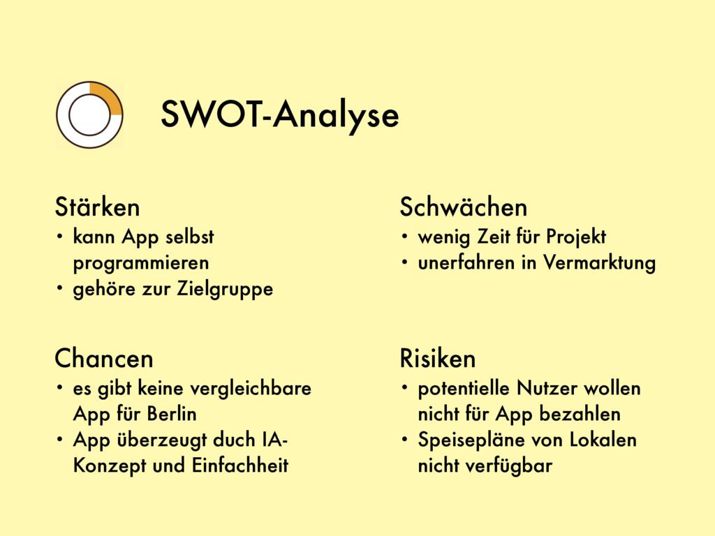SWOT-Analyse Stärken • kann App selbst programm...