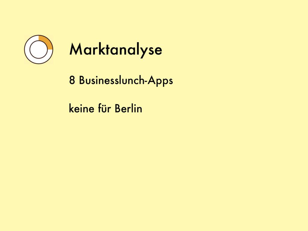 Marktanalyse 8 Businesslunch-Apps keine für Ber...