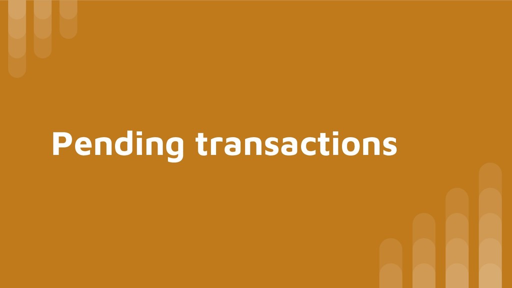 Pending transactions