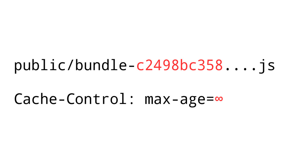 public/bundle-c2498bc358....js Cache-Control: m...