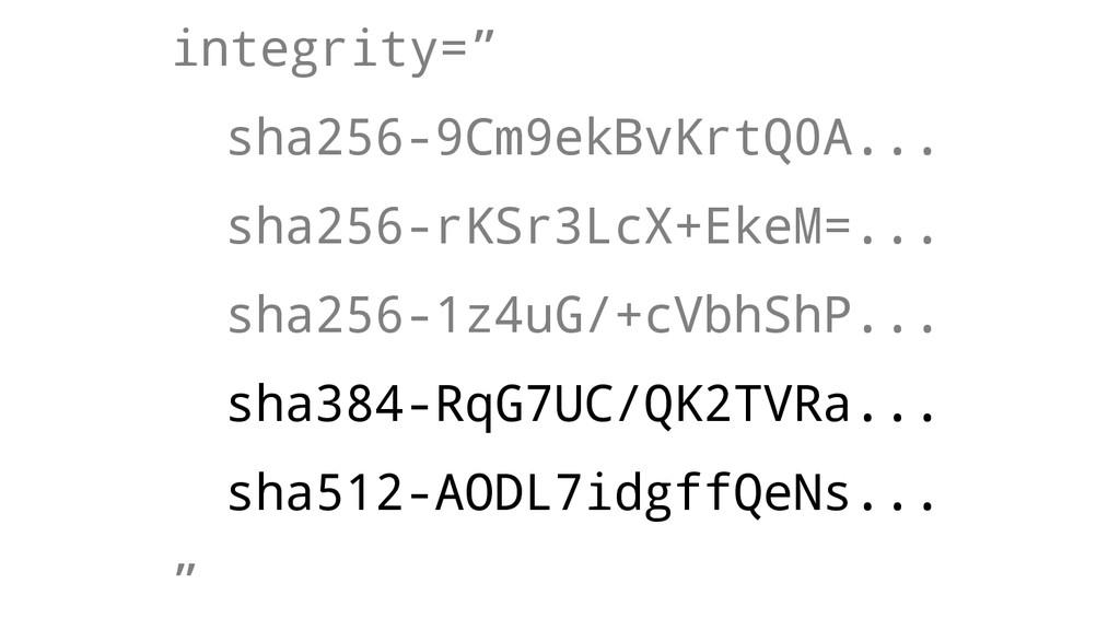 "integrity="" sha256-9Cm9ekBvKrtQ0A... sha256-rKS..."