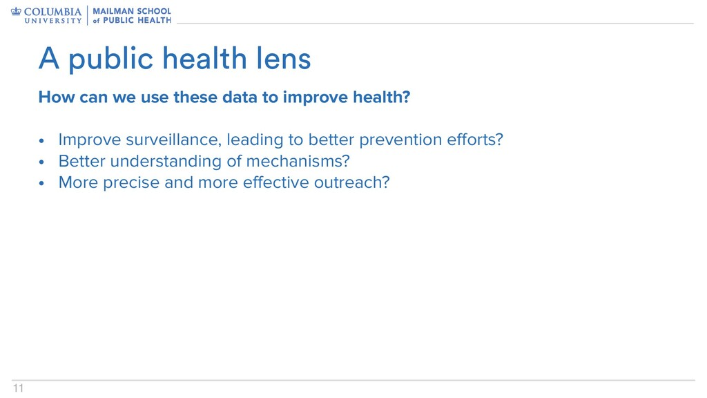 11 How can we use these data to improve health?...