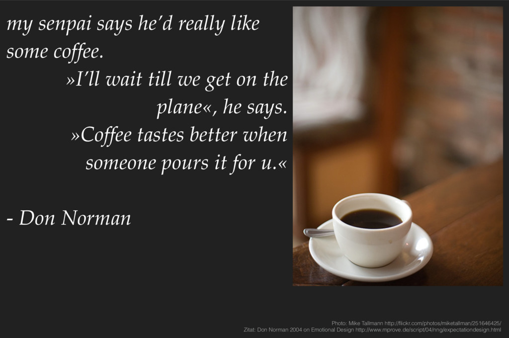 my senpai says he'd really like some coffee. »I...