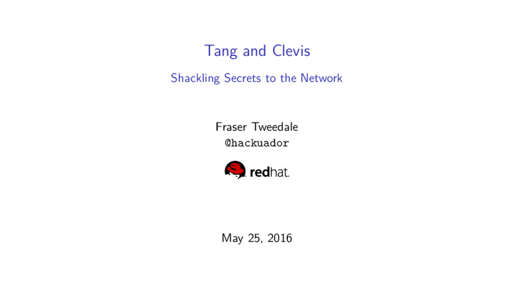 Tang and Clevis Shackling Secrets to the Networ...