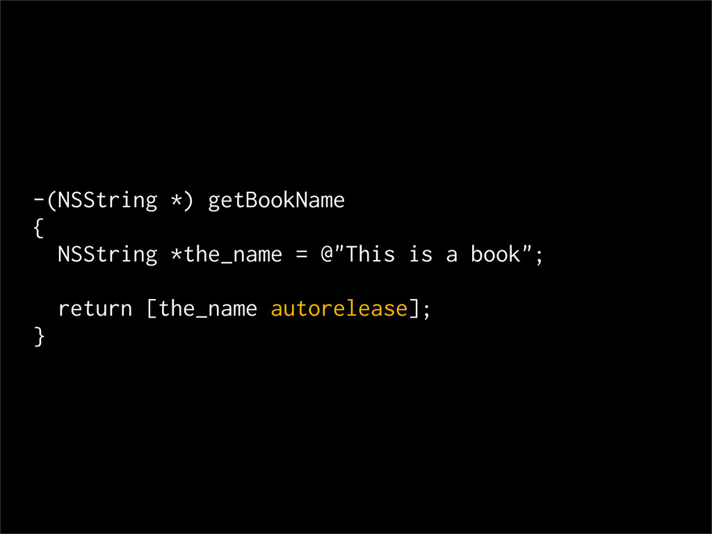 -(NSString *) getBookName { NSString *the_name ...