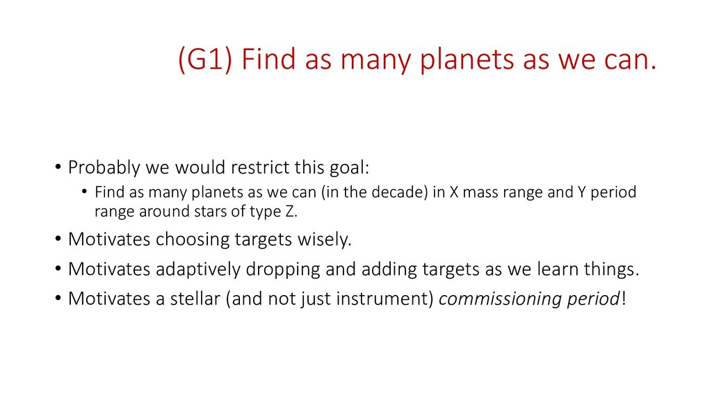 (G1) Find as many planets as we can. • Probably...