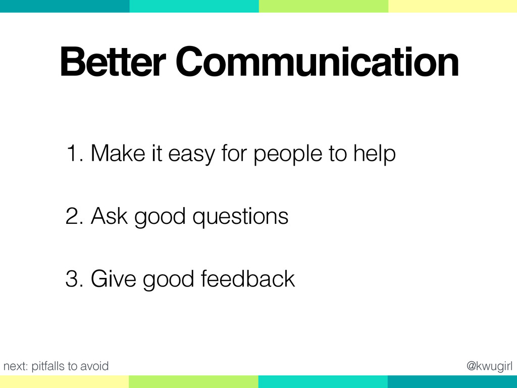 @kwugirl Better Communication 1. Make it easy f...