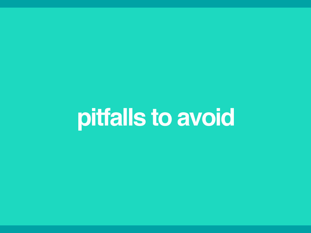 pitfalls to avoid