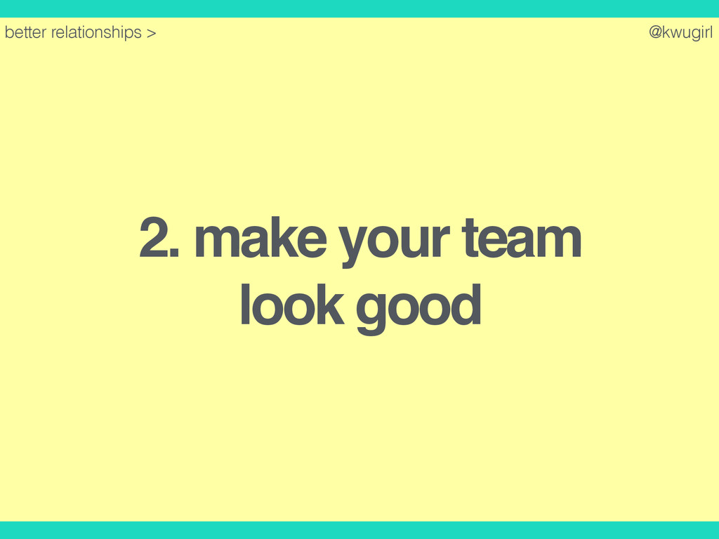 @kwugirl 2. make your team ! look good better r...