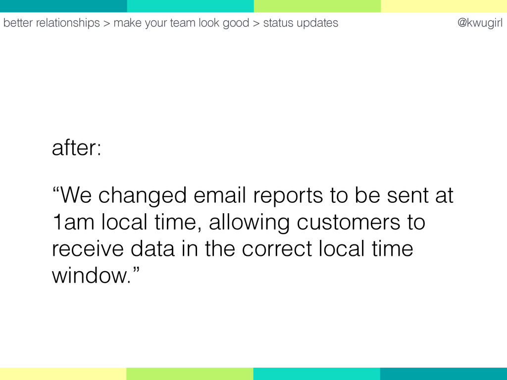 "@kwugirl after: ""We changed email reports to be..."