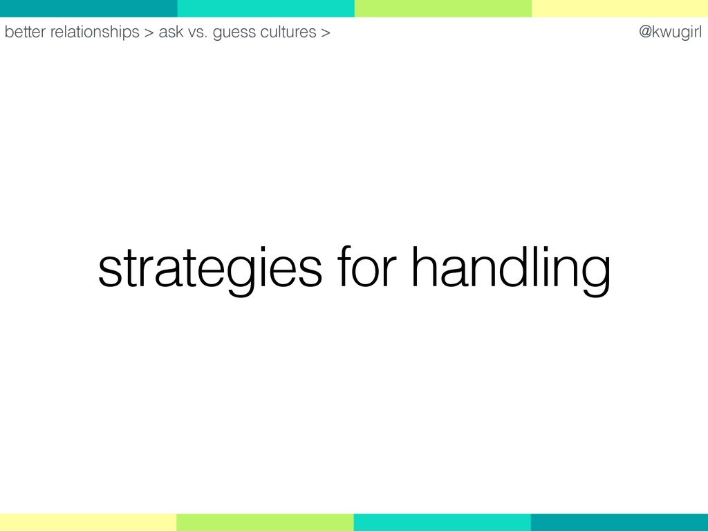 @kwugirl strategies for handling better relatio...