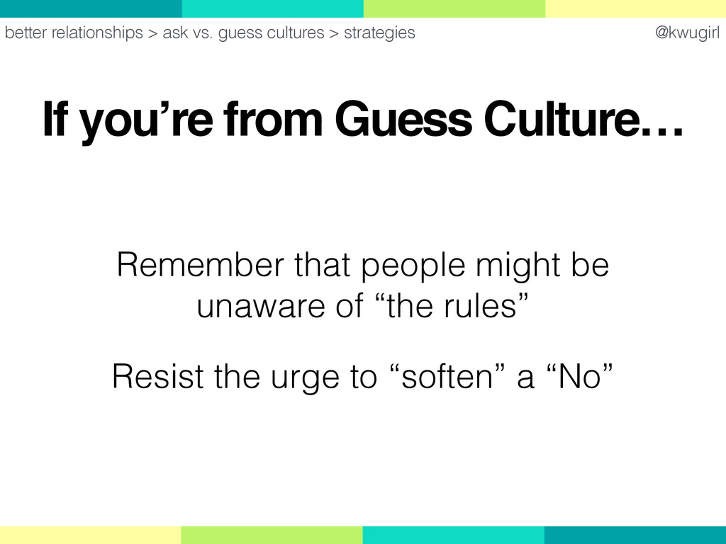 @kwugirl If you're from Guess Culture… better r...
