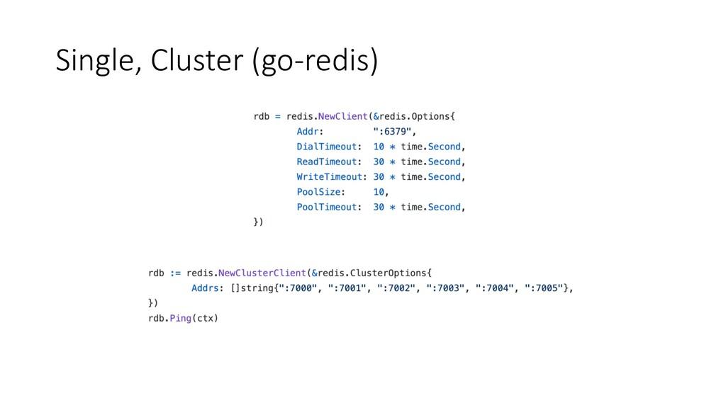 Single, Cluster (go-redis)