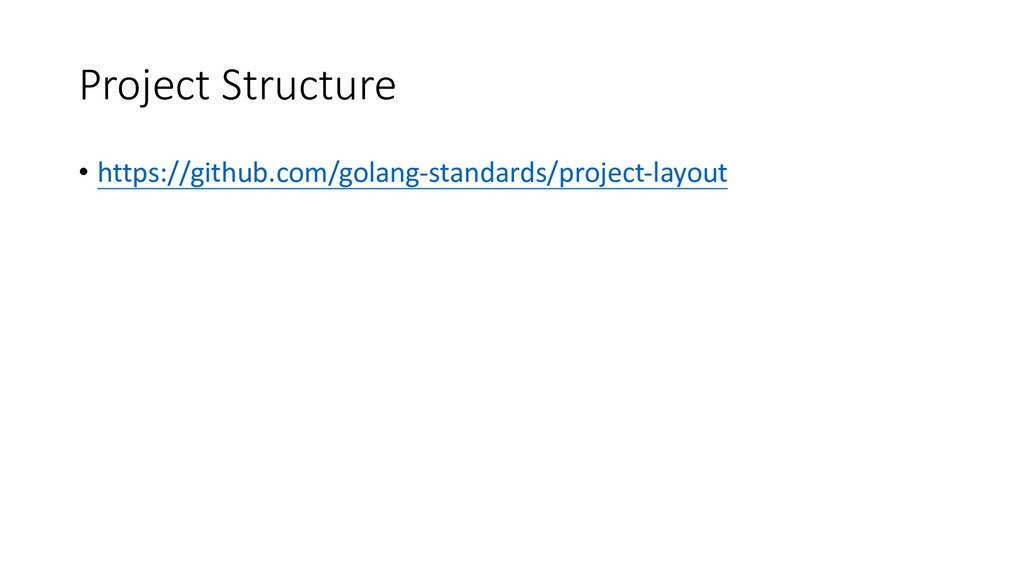 Project Structure • https://github.com/golang-s...